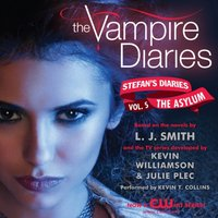 Vampire Diaries: Stefan's Diaries #5: The Asylum - L. J. Smith - audiobook