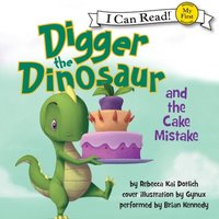 Digger the Dinosaur and the Cake Mistake - Rebecca Dotlich - audiobook