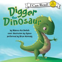 Digger the Dinosaur - Rebecca Dotlich - audiobook