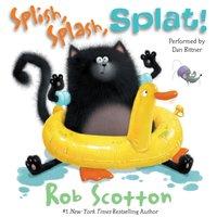 Splish, Splash, Splat! - Rob Scotton - audiobook