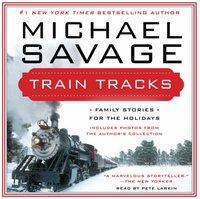 Train Tracks - Michael Savage - audiobook