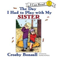 Day I Had to Play With My Sister - Crosby Bonsall - audiobook