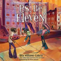 P.S. Be Eleven - Rita Williams-Garcia - audiobook