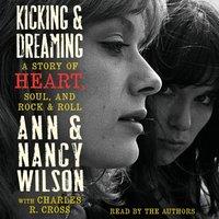 Kicking & Dreaming - Ann Wilson - audiobook
