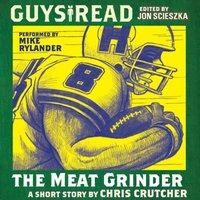 Guys Read: The Meat Grinder - Chris Crutcher - audiobook