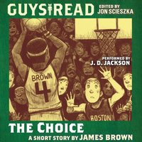 Guys Read: The Choice - James Brown - audiobook