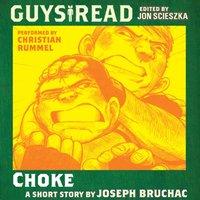Guys Read: Choke - Joseph Bruchac - audiobook
