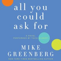 All You Could Ask For - Mike Greenberg - audiobook