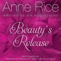 Beauty's Release - Anne Rice - audiobook