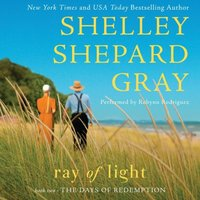 Ray of Light - Shelley Shepard Gray - audiobook