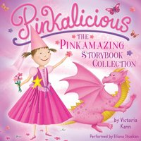 Pinkalicious: The Pinkamazing Storybook Collection - Victoria Kann - audiobook
