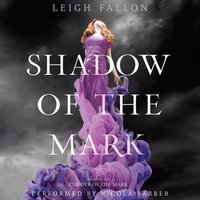 Shadow of the Mark - Leigh Fallon - audiobook