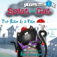Splat the Cat: The Rain Is a Pain - Rob Scotton - audiobook