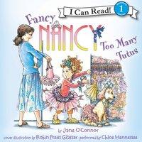 Fancy Nancy: Too Many Tutus - Jane O'Connor - audiobook