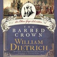 Barbed Crown - William Dietrich - audiobook