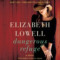 Dangerous Refuge - Elizabeth Lowell - audiobook