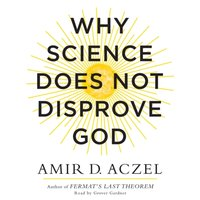 Why Science Does Not Disprove God - Amir Aczel - audiobook