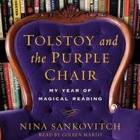Tolstoy and the Purple Chair - Nina Sankovitch - audiobook