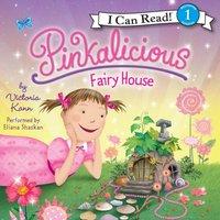 Pinkalicious: Fairy House - Victoria Kann - audiobook