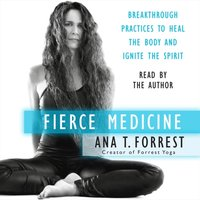Fierce Medicine - Ana T. Forrest - audiobook