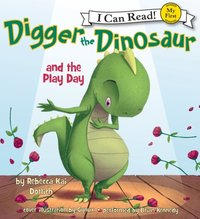 Digger the Dinosaur and the Play Day - Rebecca Dotlich - audiobook