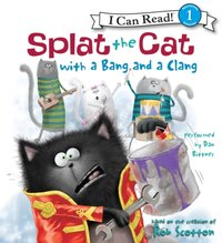 Splat the Cat with a Bang and a Clang - Rob Scotton - audiobook