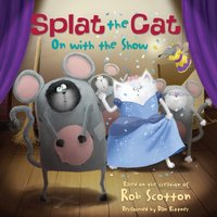 Splat the Cat: On with the Show - Rob Scotton - audiobook