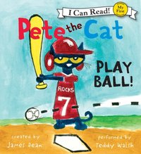 Pete the Cat: Play Ball! - James Dean - audiobook