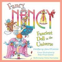 Fancy Nancy: Fanciest Doll in the Universe - Jane O'Connor - audiobook