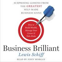 Business Brilliant - Lewis Schiff - audiobook