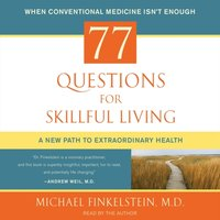 77 Questions for Skillful Living - Michael Finkelstein - audiobook