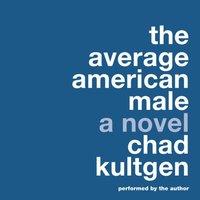 Average American Male - Chad Kultgen - audiobook