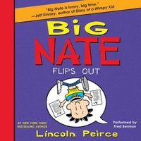 Big Nate Flips Out - Lincoln Peirce - audiobook
