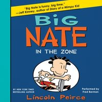 Big Nate: In the Zone - Lincoln Peirce - audiobook