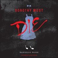 Dorothy Must Die - Danielle Paige - audiobook