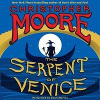 Serpent of Venice - Christopher Moore - audiobook