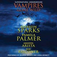 Vampires Gone Wild (Supernatural Underground) - Kerrelyn Sparks - audiobook