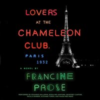 Lovers at the Chameleon Club, Paris 1932 - Francine Prose - audiobook