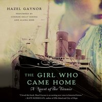 Girl Who Came Home - Hazel Gaynor - audiobook