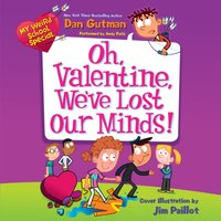 My Weird School Special: Oh, Valentine, We've Lost Our Minds! - Dan Gutman - audiobook