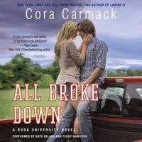 All Broke Down - Cora Carmack - audiobook