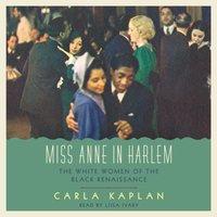 Miss Anne in Harlem - Carla Kaplan - audiobook