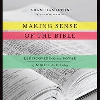 Making Sense of the Bible - Adam Hamilton - audiobook