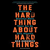 Hard Thing About Hard Things - Ben Horowitz - audiobook