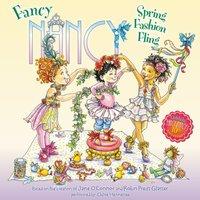 Fancy Nancy: Spring Fashion Fling - Jane O'Connor - audiobook