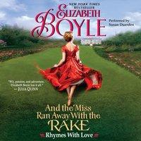 And the Miss Ran Away With the Rake - Elizabeth Boyle - audiobook