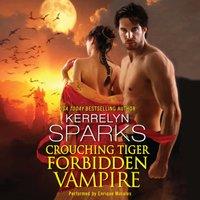 Crouching Tiger, Forbidden Vampire - Kerrelyn Sparks - audiobook