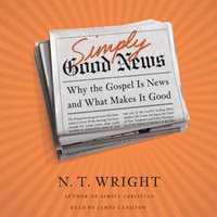 Simply Good News - N. T. Wright - audiobook