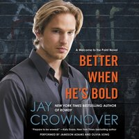 Better When He's Bold - Jay Crownover - audiobook
