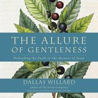 Allure of Gentleness - Dallas Willard - audiobook